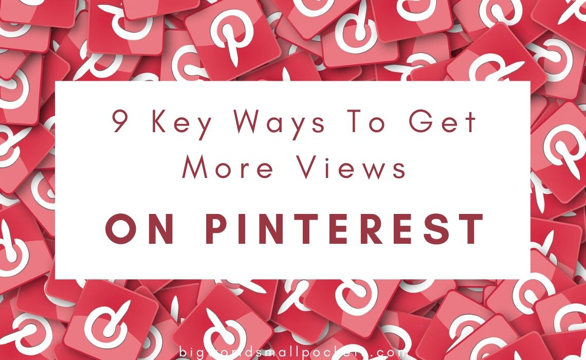9 Key Ways to Get More Views on Pinterest
