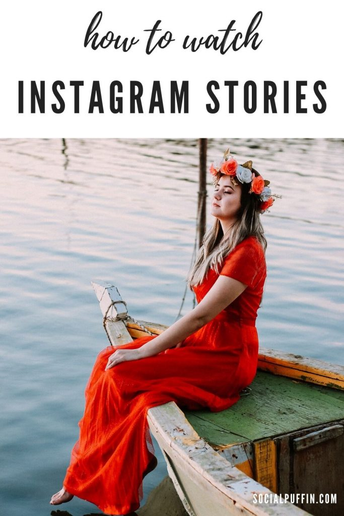 How to Watch Instagram Stories And Boost Your Own Reach