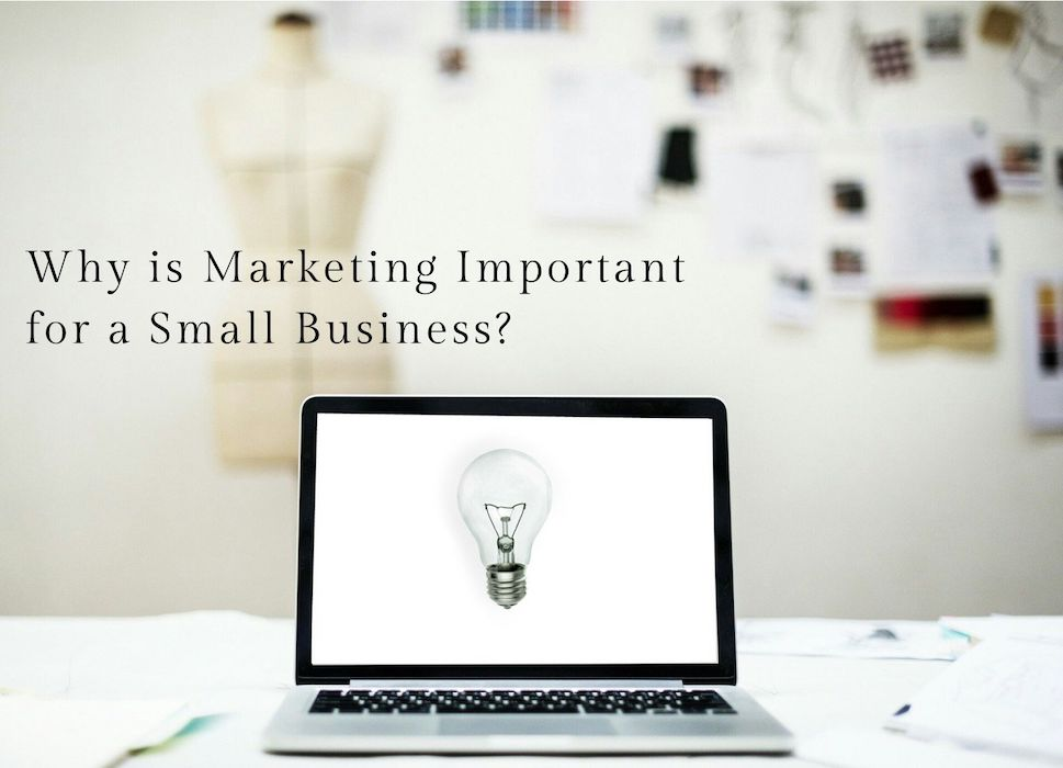 Why is Marketing Important for a Small Business?