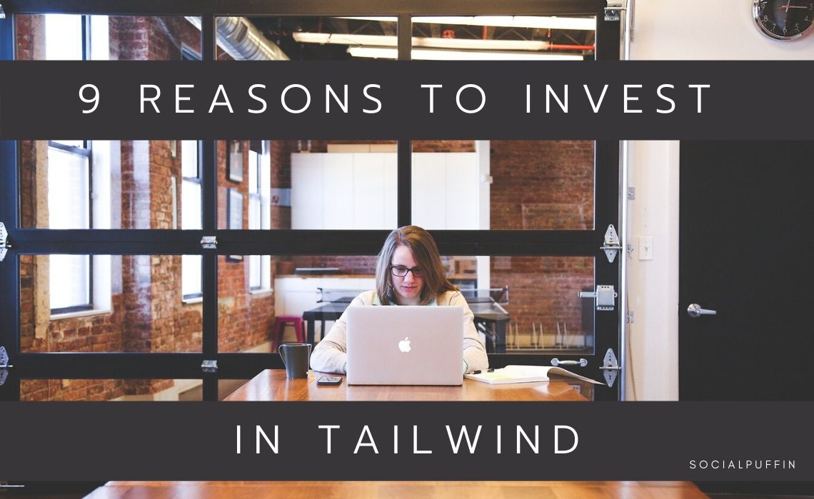 9 Reasons to Invest in Tailwind