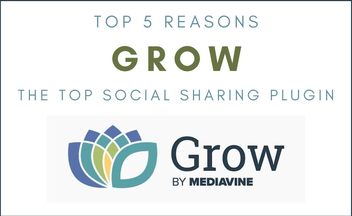 Top 5 Reasons Grow is the Best Social Sharing Plugin