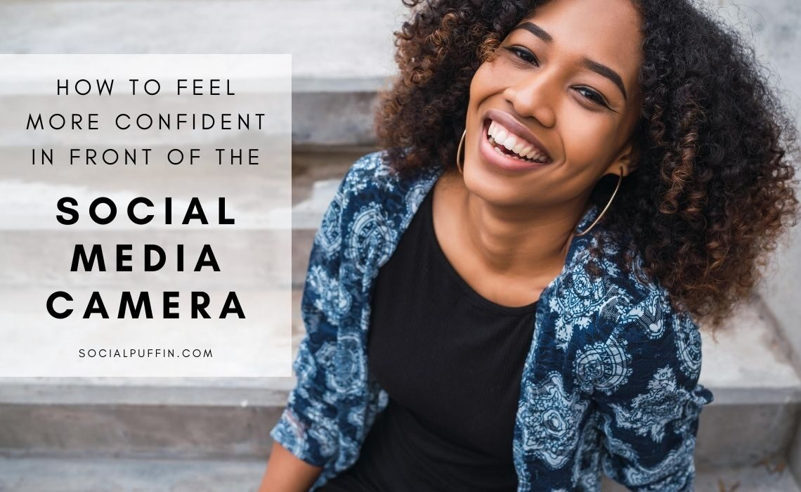How to Feel More Confident Appearing in Social Media Content