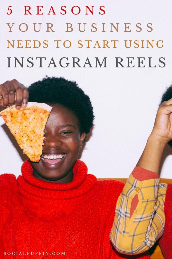 Why Your Business Needs to Start Using Instagram Reels