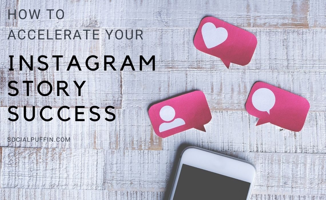 How to Accelerate Your IG Story Success