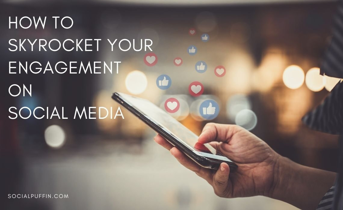 How to Skyrocket Your Engagement Rate on Social Media