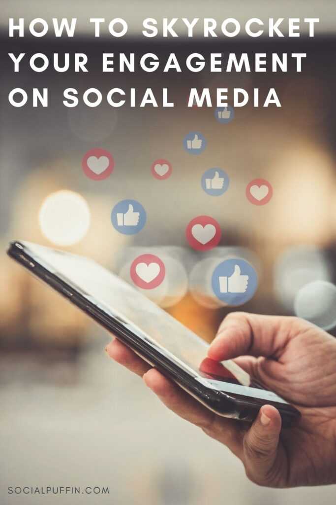 How to Skyrocket Your Engagement on Social Media
