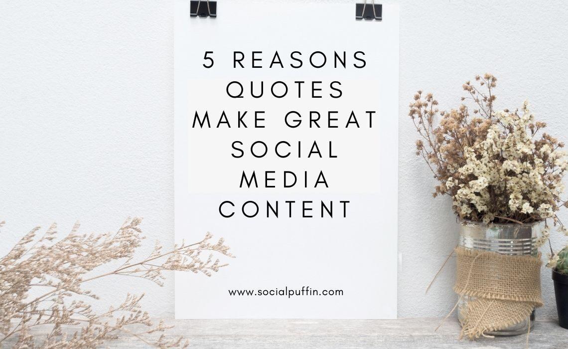 5 Reasons Quotes Make Great Social Media Content