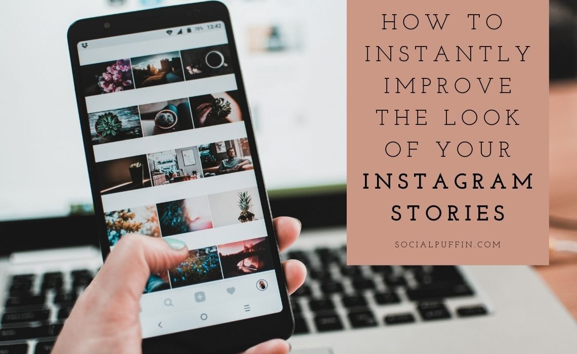 How to Instantly Improve the Look of Your Instagram Stories
