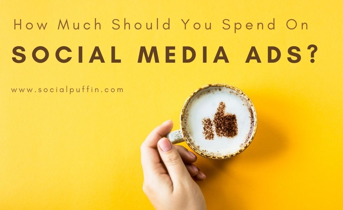 How Much Should You Spend on Social Media Ads