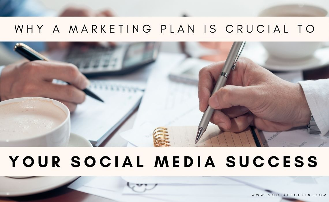 Why a Marketing Plan is Crucial to Social Media Success