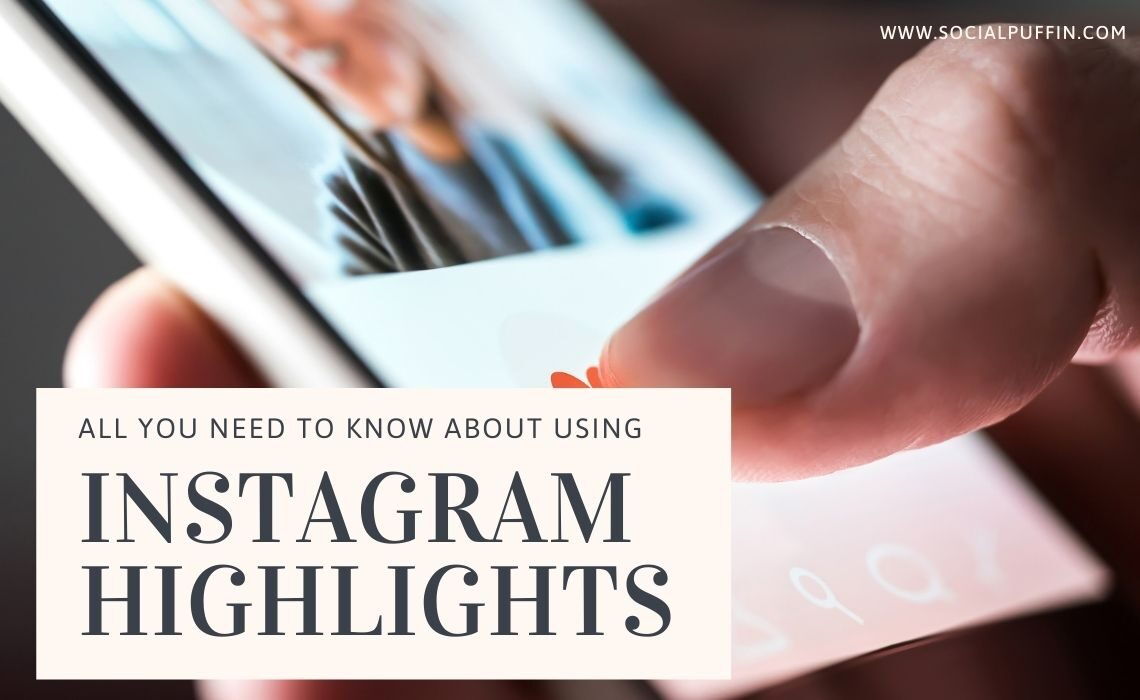 Everything You Need to Know About Instagram Highlights