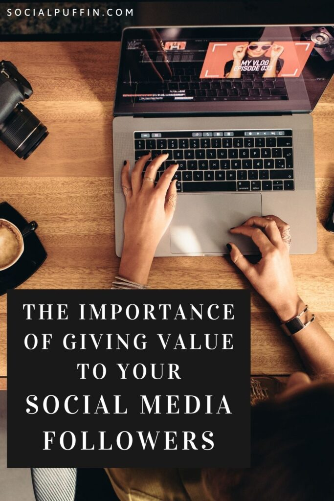Why You Need to Give Value to Your Social Media Followers