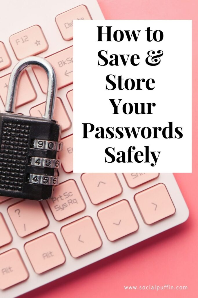 How to Securely Save and Store Your Online Passwords