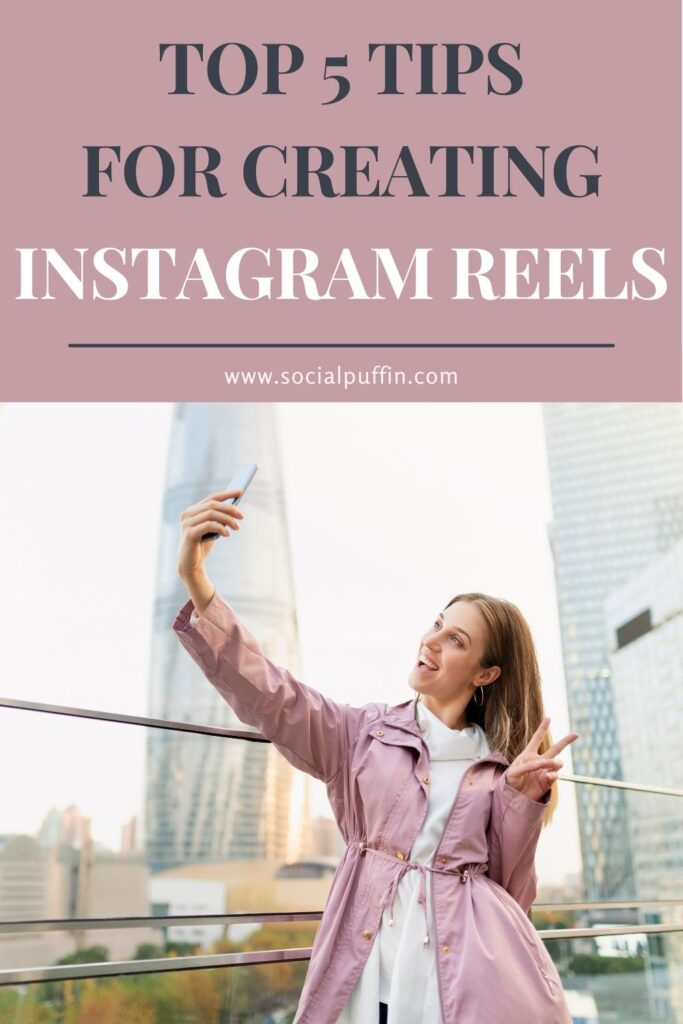 5 Top Tips for Creating Instagram Reels that Boost Your Brand
